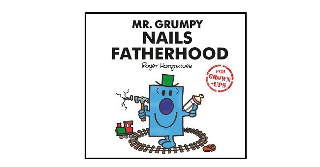 Feature Image - Mr. Grumpy Nails Fatherhood