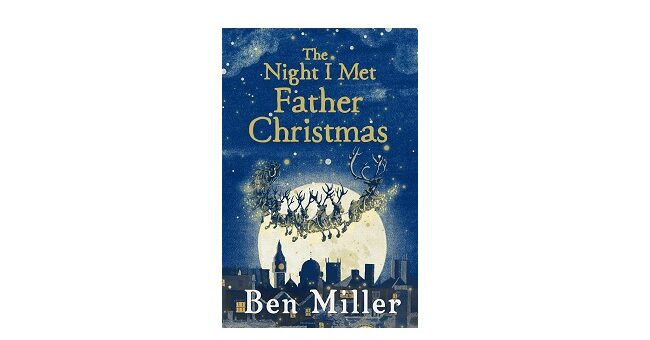 Feature Image - The Night I Met Father Christmas by Ben Miller
