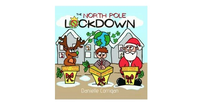 Feature Image - The North Pole Lockdown by Danielle Corrigan