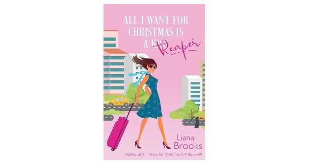 Feature Image - All I Want for Christmas is a Reaper by Liana Brooks