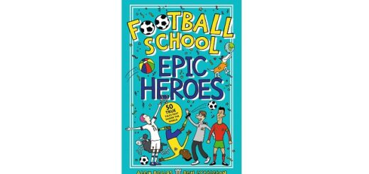 Feature Image - Football School Epic Heroes by Alex Bellos