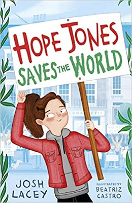 Hope Jones Saves the World by Josh Lacey
