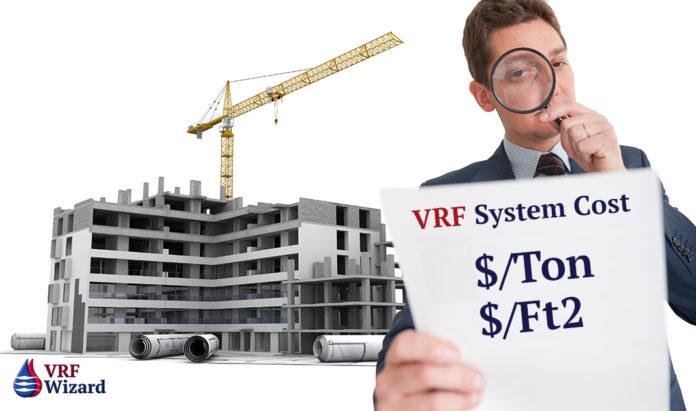 VRF Cost per Ton and cost per ft2