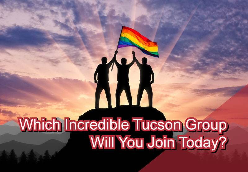 Which Incredible LGBT Tucson Group Will You Join Today
