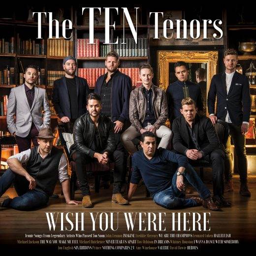 The TEN Tenors - Wish You Were Here Tour at Fox Tucson Theatre