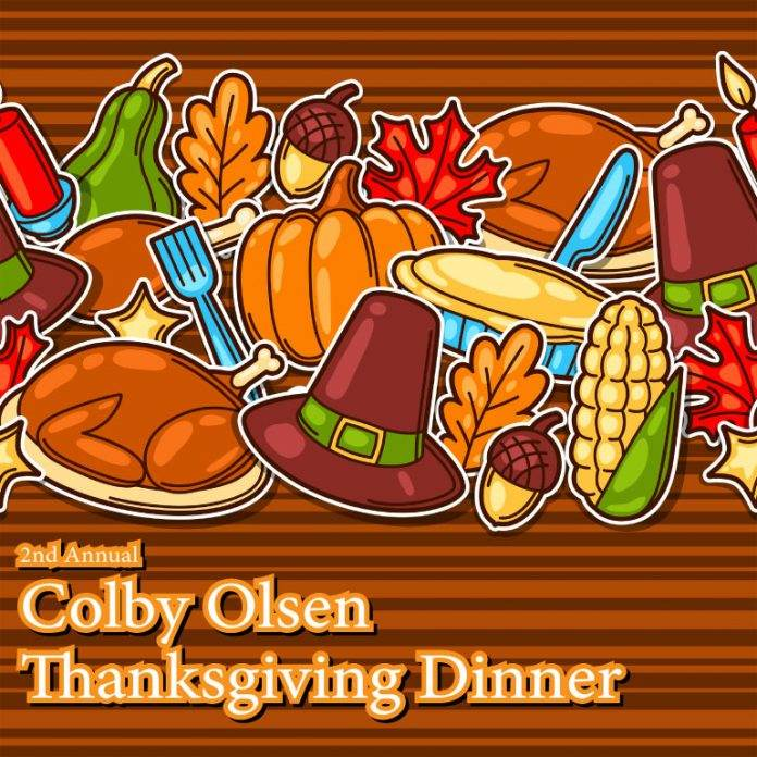 2nd Annual Colby Olsen Thanksgiving Dinner
