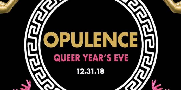 FLUXX Presents - OPULENCE QUEER YEAR'S EVE 2018 at 191 Toole