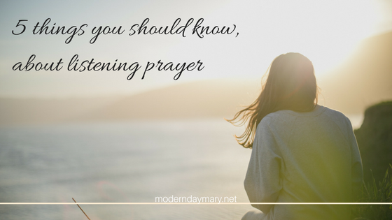 5 Things You Should Know About Listening Prayer