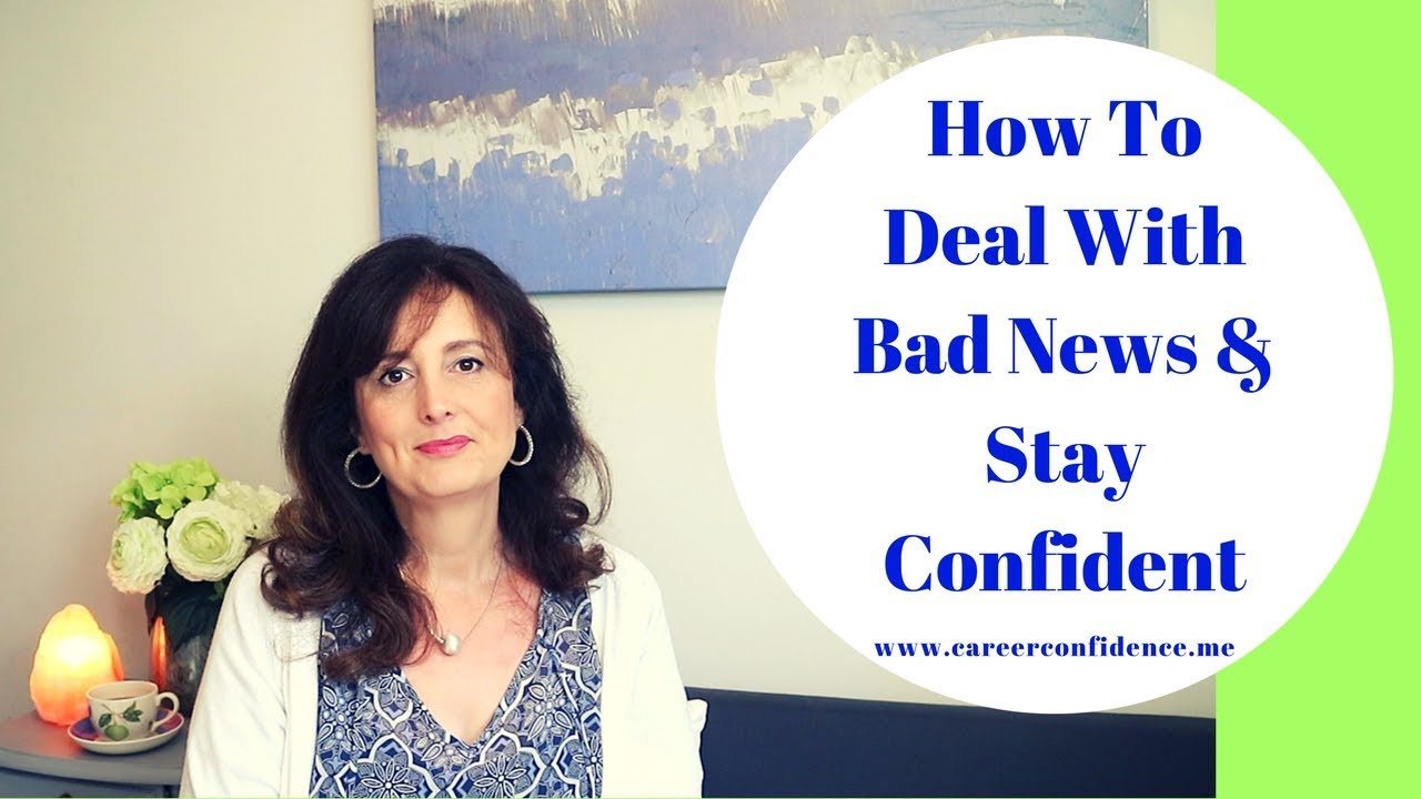 How to deal with bad news