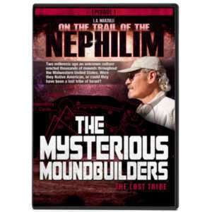 On The Trail of the Nephilim Ep 1: Mysterious Moundbuilders