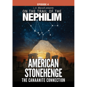 On the Trail of the Nephilim Ep 4: American Stonehenge The Canaanite Connection