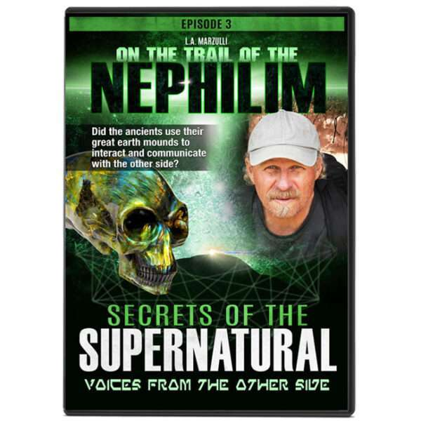 On the Trail of the Nephilim Ep 3: Voices From the Other Side Secrets of the Supernatural