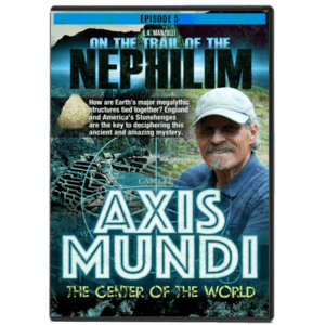 On the Trail of the Nephilim Ep 5: America's Stone Henge Part 2 The Axis Mundi
