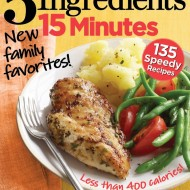5 Ingredients 15 Minutes Bookazine Offers Easy, Speedy Recipes for Busy Parents- Review and Giveaway