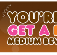 Dunkin' Donuts: FREE Medium Beverage + Special Offers!