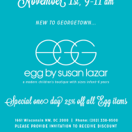 New EGG by Susan Lazar Store Opening in Georgetown on November 1st – 25% Discount Everything ALL DAY!