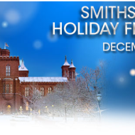 Local Event: FREE Family Fun and Activities at the Smithsonian Holiday Festival  {December 6-7}