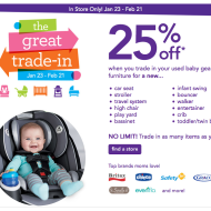 The Great Trade-In Event at Toys R' Us and Babies R' Us- Save 25% Off New Items When You Trade-In Your Old Baby Gear or Furniture (Jan 23- Feb 21)