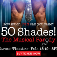 50 Shades! The Musical Parody at the Warner Theatre (Washington, DC) on February 18th and 19th