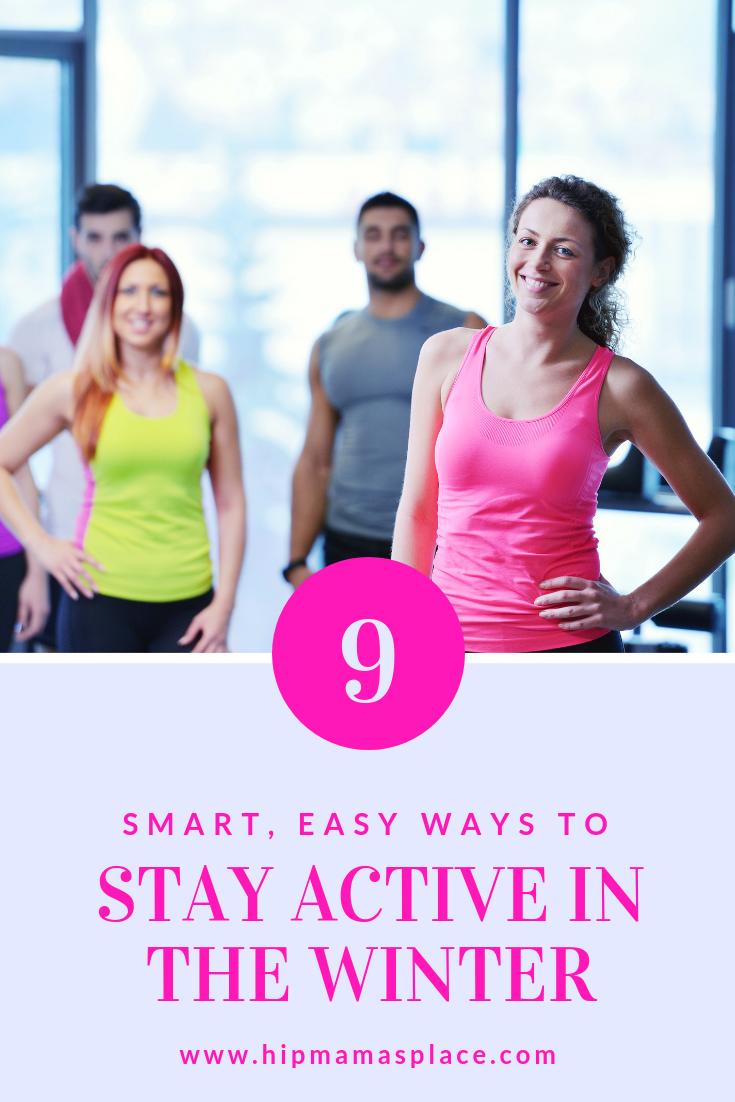 Here are 9 Smart, easy Ways to Stay Active in the Winter!