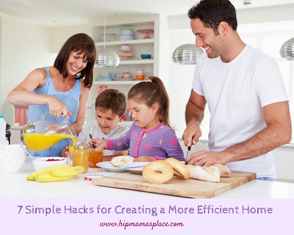 7 Simple Hacks for Creating a More Efficient Home