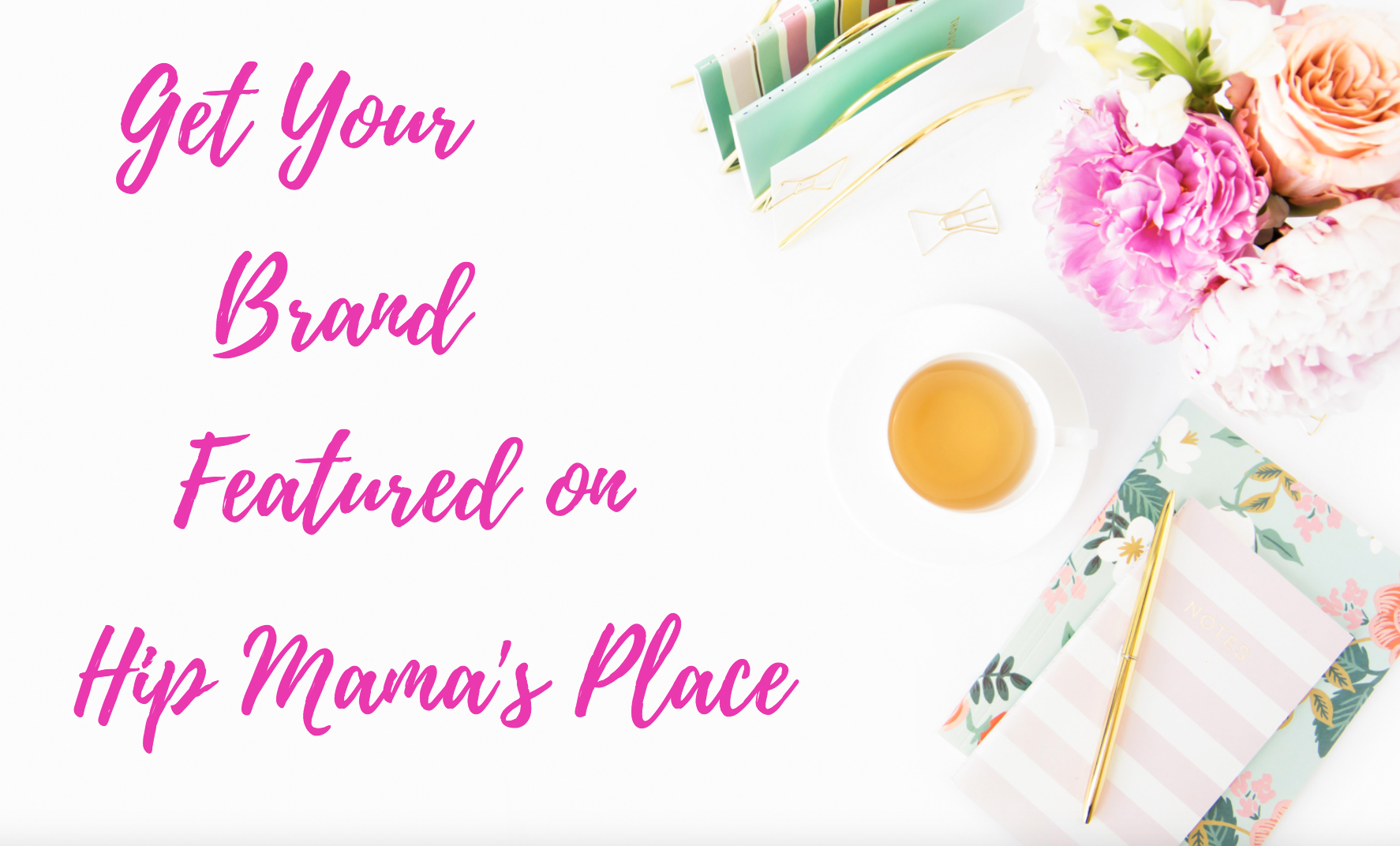 Get your brand featured on Hip Mama's Place!