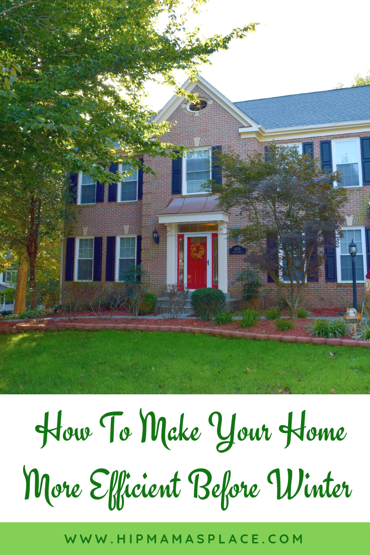 Winter is here again soon and it's the perfect time to prep your home for winter! Here are ways how to make your home more efficient before winter comes!