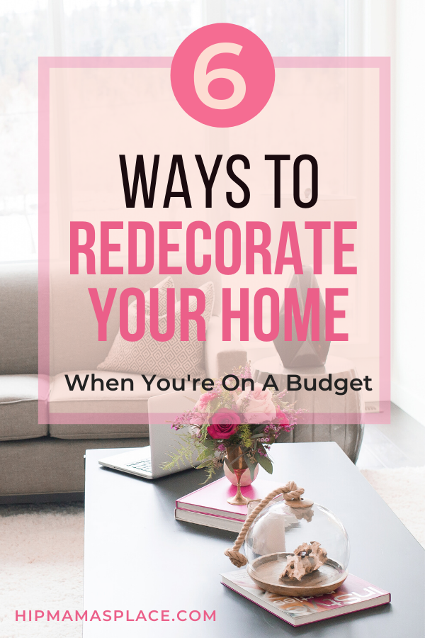 You don\'t have to break the bank to freshen up your home and give it a totally new feel. Here are 6 helpful ways to redecorate your home on a budget.