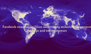 Facebook - 2million advertising milestone to promote startups and entrepreneurs