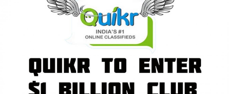 Quikr to enter $1 Billion club very soon!
