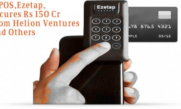 Ezetap secures Rs 150 Crore from Helion and Others