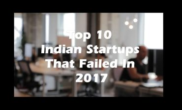 Top 10 Indian Startups That Failed In 2017