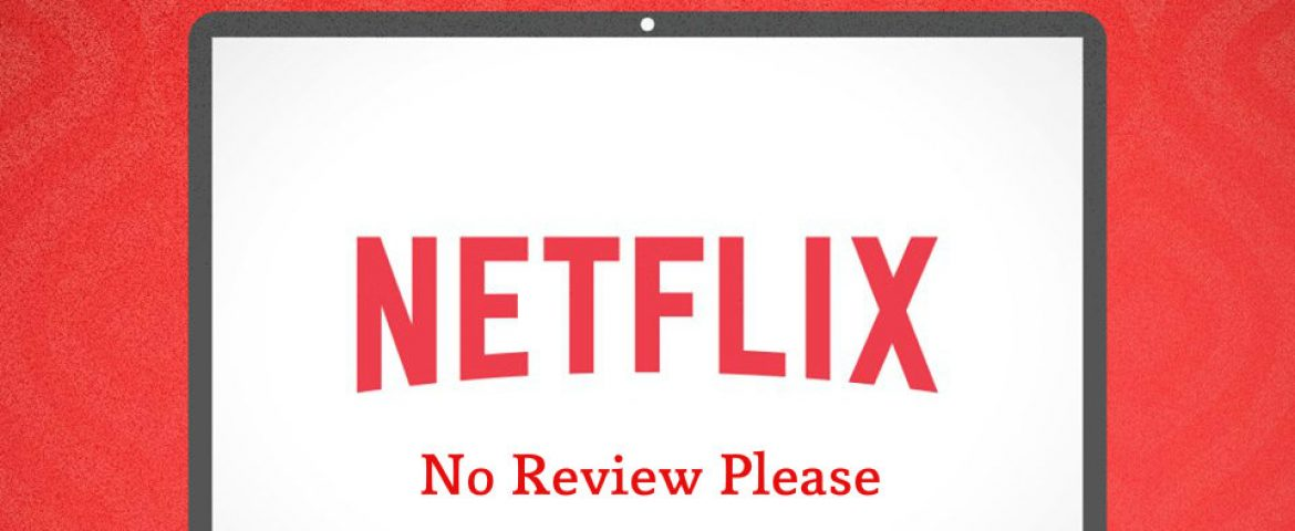 Netflix planning to Remove The Review Feature