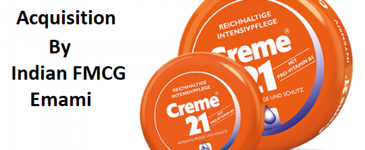 German Personal Care brand Creme 21 Acquired for Euro 11-12 million
