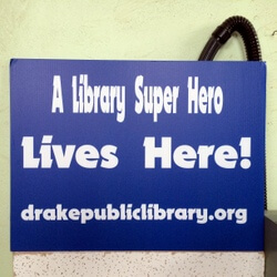 Yard signs purchased for the first 100 families to register for Summer Reading Program. Paid for by Friends of the Drake Library