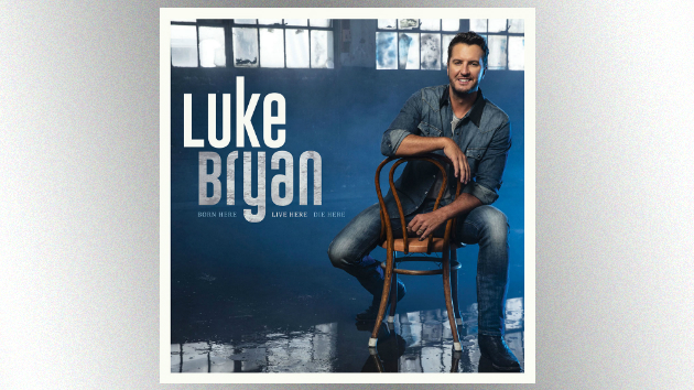'Born Here, Live Here, Die Here': Luke Bryan';s new song previews his rootsy, home-focused seventh album
