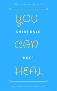 You Can Heal: Lessons from Nearly Dying, Daily Miracles, and Inner Peace #healing #mindset #mindfulness #crisis #chronicillness #postraumaticgrowth #ptg http://dld.bz/f233w