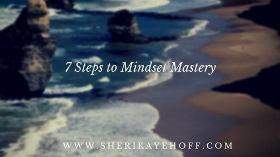 7 Step to Mindset Mastery