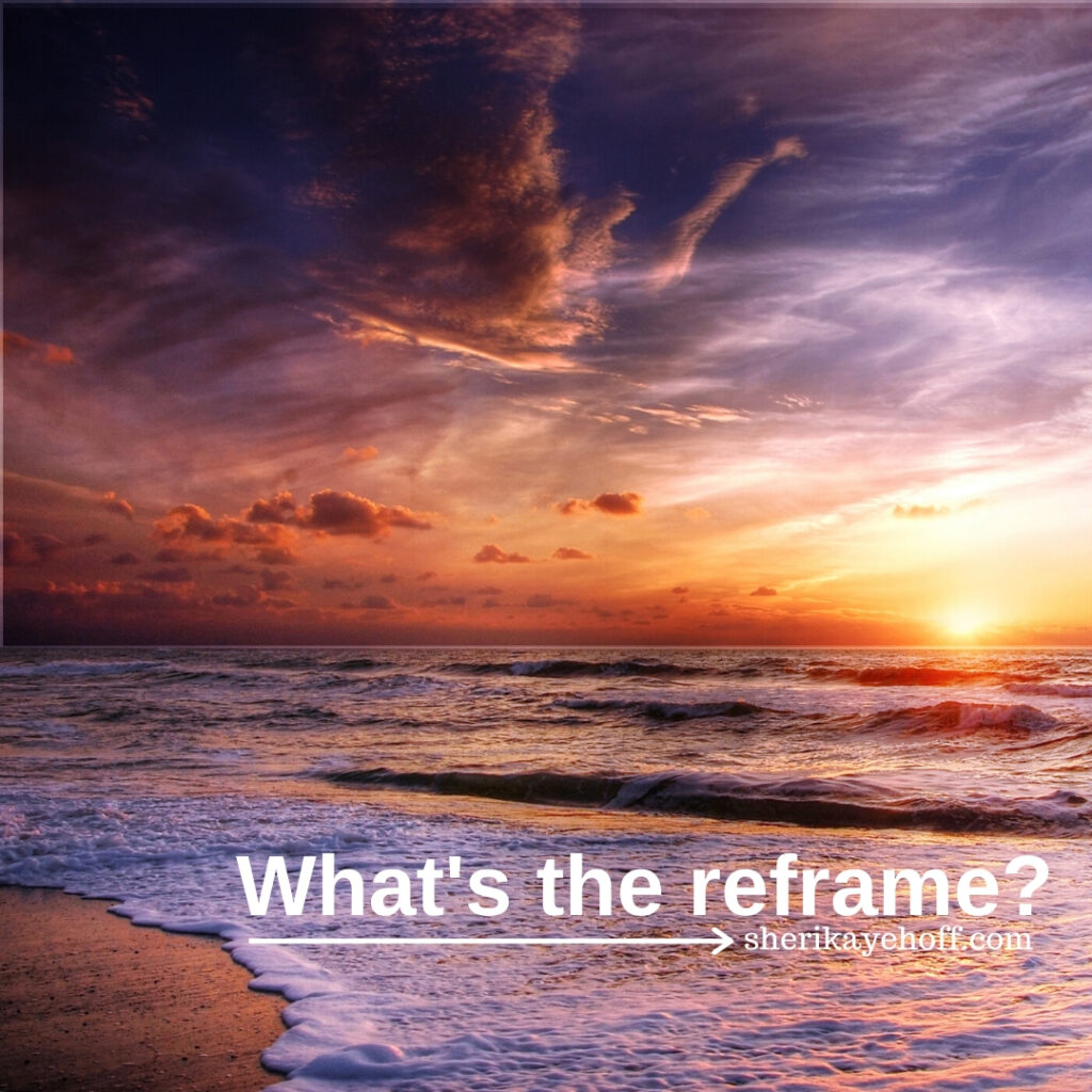 What's the Reframe?