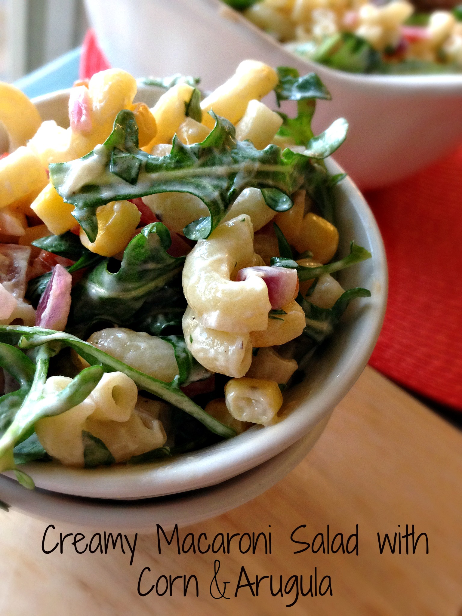 Creamy Macaroni Salad with Corn & Arugula