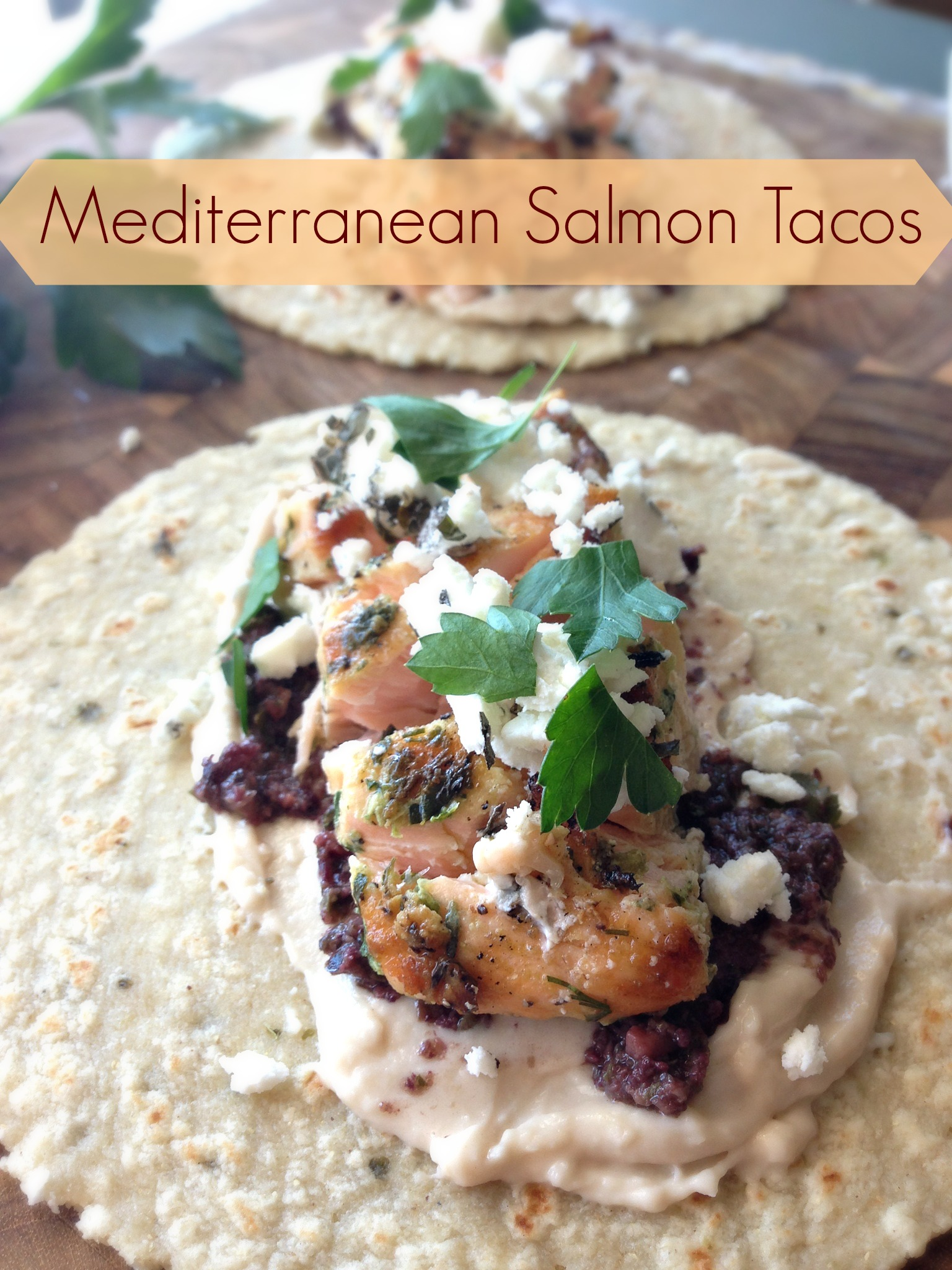 Mediterranean Salmon Tacos with White Bean Hummus & Olive Tapenade