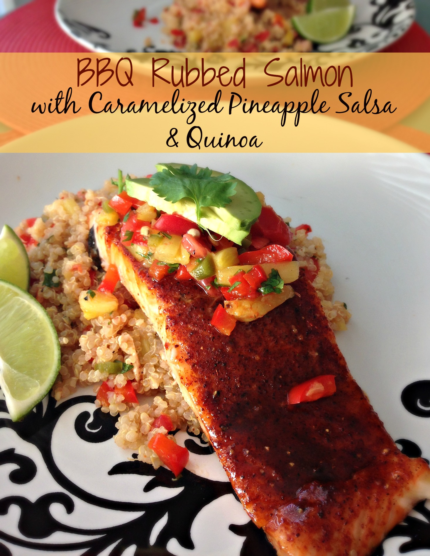 BBQ Rubbed Salmon with Caramelized Pineapple Salsa & Quinoa