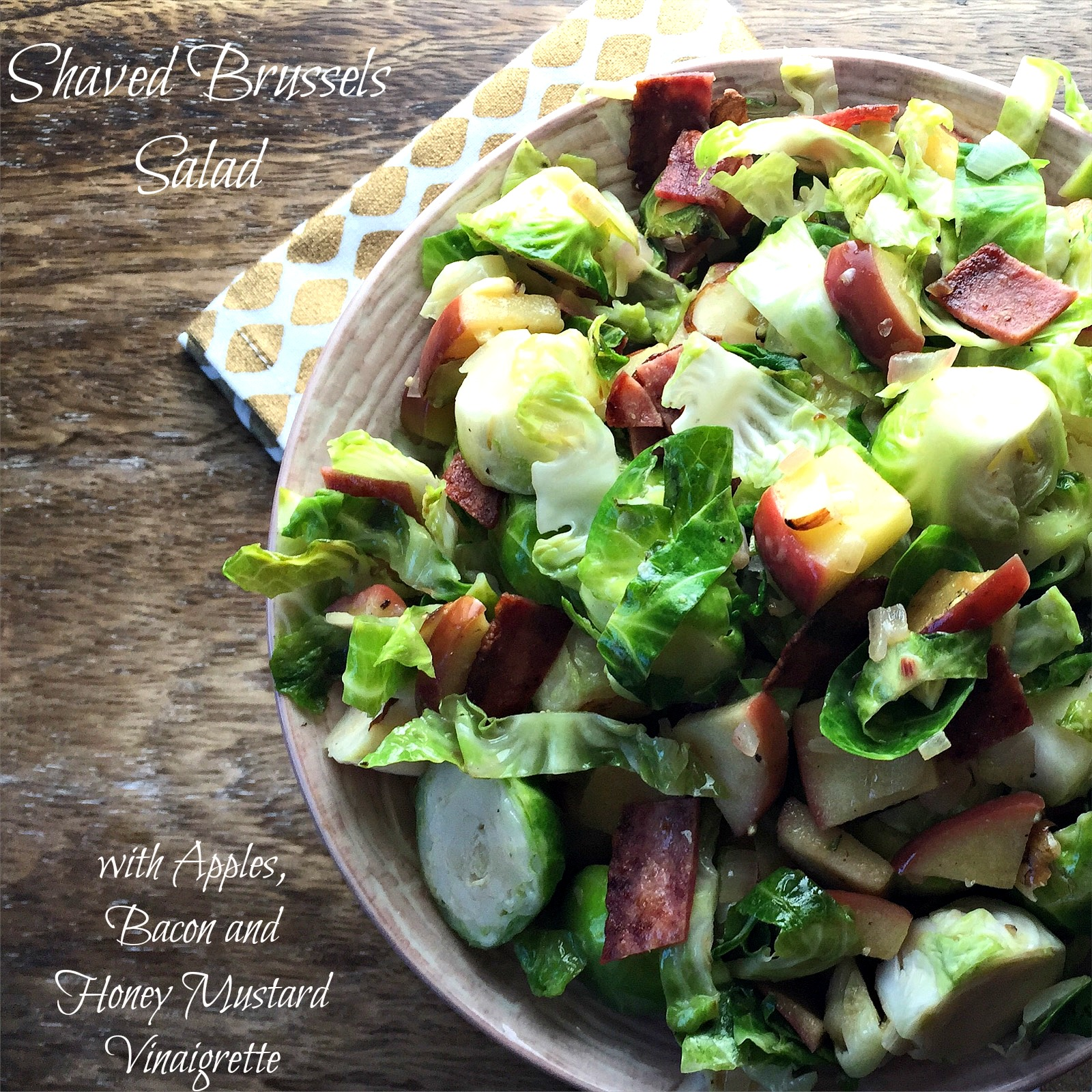 Shaved Brussels Salad with Apples, Bacon and Honey Mustard Vinaigrette