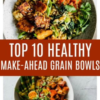 Top 10 Healthy Make-Ahead Grain Bowls