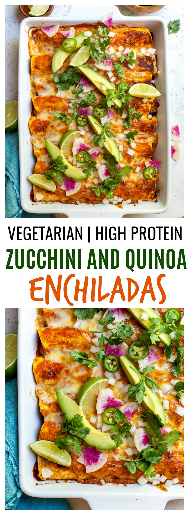 High Protein Zucchini and Quinoa Vegetarian Enchiladas