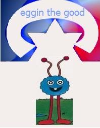 eggin the good
