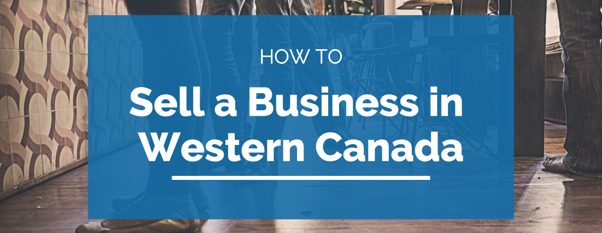 How to Sell a Business in Western Canada