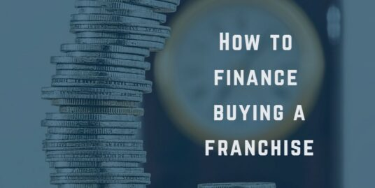 How to finance buying a franchise