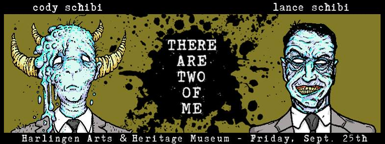 THERE ARE TWO OF ME – Cody Schibi & Lance Schibi Art show