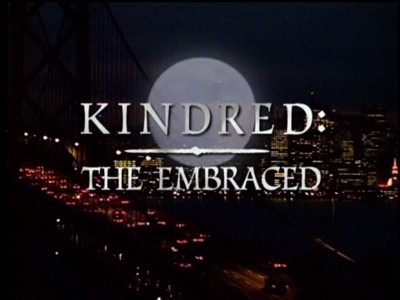 Gone But Not Forgotten: Kindred The Embraced